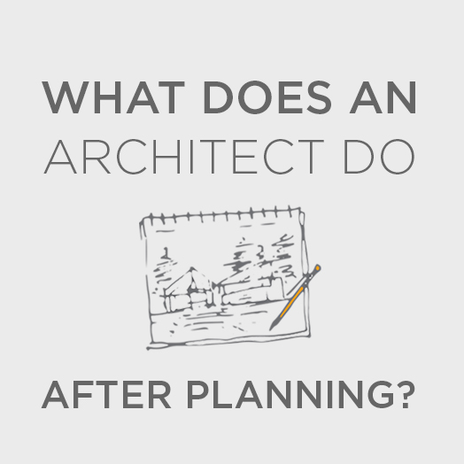 What is the role of an architect after planning?